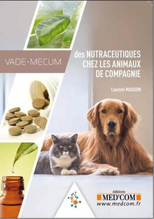 Vade-mecum des nutraceutiques chez les animaux de compagnie