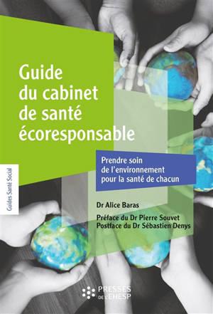 Guide du cabinet de santé écoresponsable : prendre soin de l'environnement pour la santé de chacun