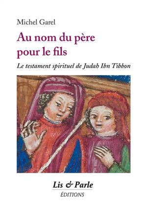 Au nom du père pour le fils : le testament spirituel de Judah Ibn Tibbon