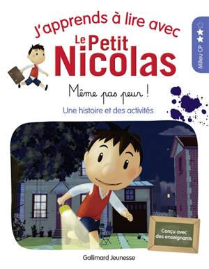 J'apprends à lire avec le Petit Nicolas. Volume 6, Même pas peur !