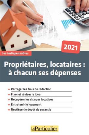 Propriétaires, locataires : à chacun ses dépenses : 2022