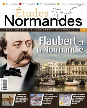 Etudes normandes. n° 19, Flaubert et la Normandie