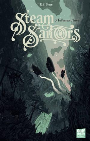 Steam sailors. Volume 3, Le passeur d'âmes