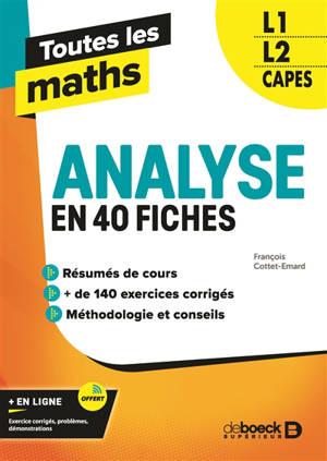 Analyse en 40 fiches L1, L2, Capes : toutes les maths