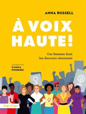 A voix haute ! : ces femmes dont les discours résonnent