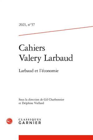 Cahiers Valery Larbaud. n° 57, Larbaud et l'économie
