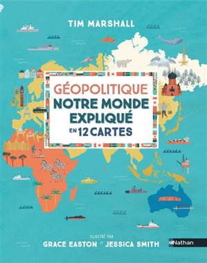 Géopolitique : notre monde expliqué en 12 cartes