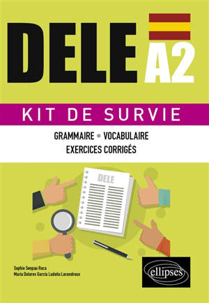 DELE A2 : kit de survie : grammaire, vocabulaire, exercices corrigés
