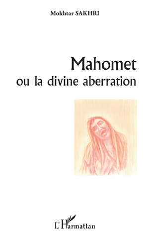 Mahomet ou La divine aberration
