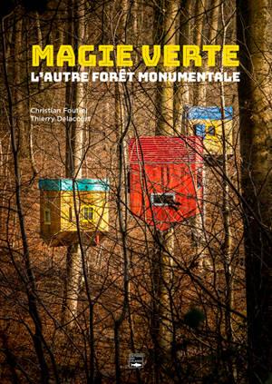 Magie verte : l'autre forêt monumentale