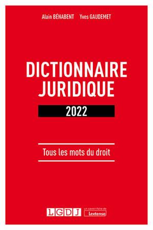 Dictionnaire juridique 2022 : tous les mots du droit