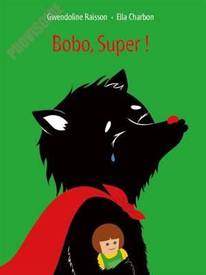 Bobo, Super !