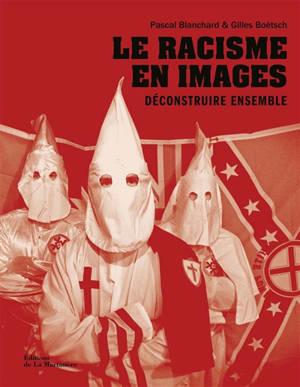 Le racisme en images : déconstruire ensemble