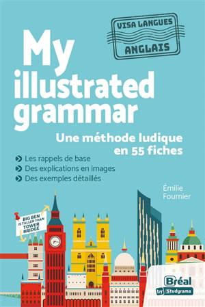 My illustrated grammar : une méthode ludique en 55 fiches