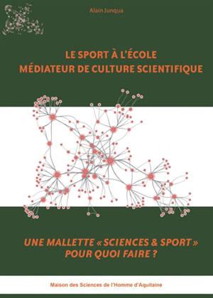 Le sport à l'école médiateur de culture scientifique : une mallette Sciences & sport pour quoi faire ?