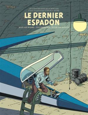 Les aventures de Blake et Mortimer : d'après les personnages d'Edgar P. Jacobs. Volume 28, Le dernier Espadon