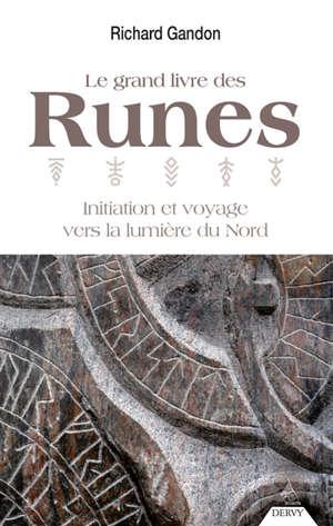 Le grand livre des runes : initiation et voyage vers la lumière du Nord