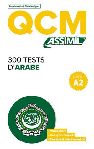300 tests d'arabe, niveau A2 : QCM