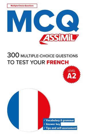 300 multiple-choice questions to test your French, level A2 : MCQ