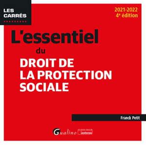 L'essentiel du droit de la protection sociale : 2021-2022