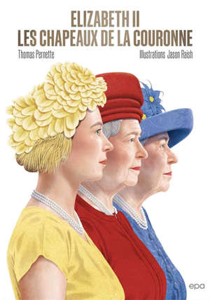 Elizabeth II : les chapeaux de la Couronne