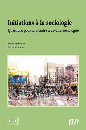 Initiations à la sociologie : questions pour apprendre à devenir sociologue