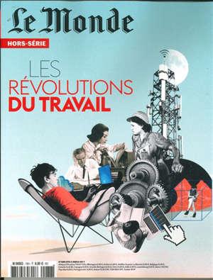 Monde (Le), hors série. n° 78, Les révolutions du travail