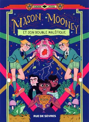 Mason Mooney : enquêteur paranormal certifié. Volume 2, Mason Mooney et son double maléfique