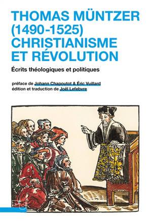 Thomas Müntzer (1490-1525) : christianisme et révolution : écrits théologiques et politiques