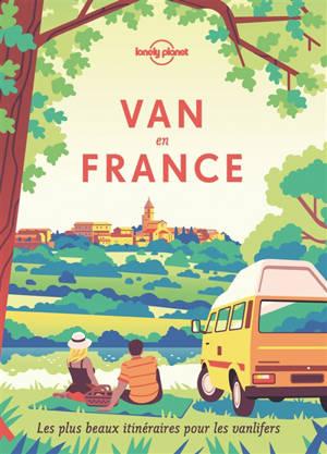 Van en France : les plus beaux itinéraires pour les vanlifers