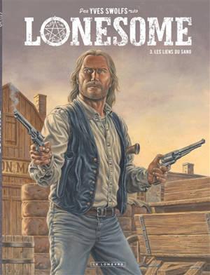 Lonesome. Volume 3, Les liens du sang