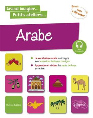 Arabe en images avec exercices ludiques A1 : apprendre et réviser les mots de base