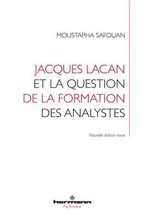 Jacques Lacan et la question de la formation des analystes