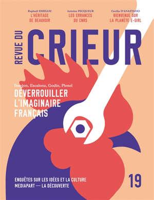 Revue du crieur. n° 19, Déverrouiller l'imaginaire français