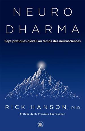 Neurodharma : sept pratiques d'éveil au temps des neurosciences