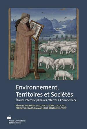 Environnement, territoires et sociétés : études interdisciplinaires offertes à Corinne Beck