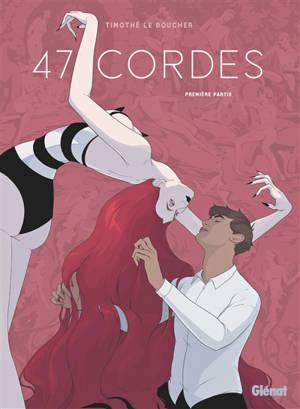 47 cordes. Volume 1