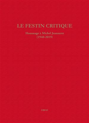 Le festin critique : hommage à Michel Jeanneret, 1940-2019