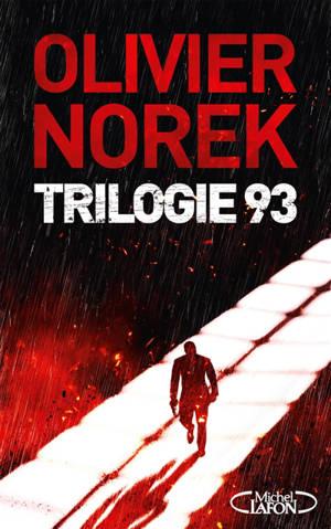 La trilogie 93 : collector et ultra-noir 3 nouvelles inédites