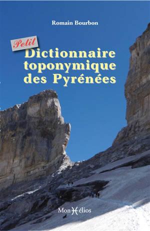 Petit dictionnaire toponymique des Pyrénées