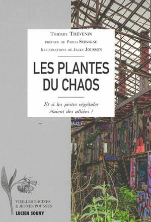 Les plantes du chaos : et si les pestes végétales étaient des alliées ?