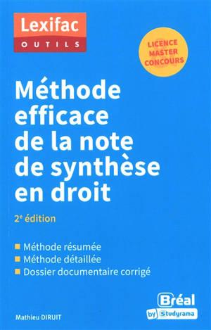 Méthode efficace de la note de synthèse en droit : licence, master, concours