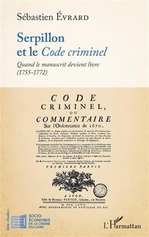 Serpillon et le Code criminel : quand le manuscrit devient livre (1755-1772)