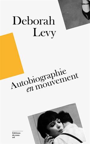 Deborah Levy : autobiographie en mouvement