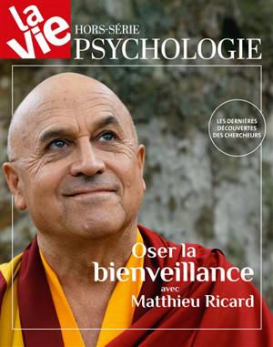 Vie, hors-série (La), Oser la bienveillance avec Matthieu Ricard : les dernières découvertes des chercheurs