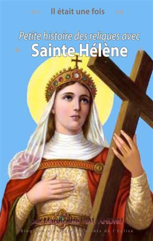 Petite histoire des reliques avec sainte Hélène