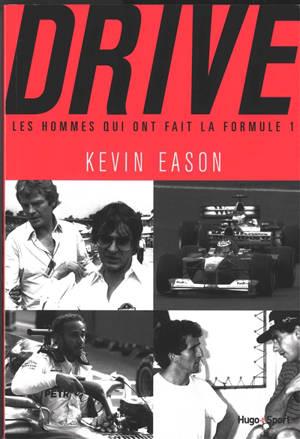 Drive : les hommes qui ont fait la Formule 1