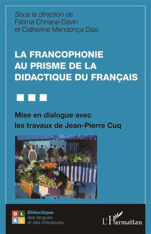 La francophonie au prisme de la didactique du français : mise en dialogue avec les travaux de Jean-Pierre Cuq