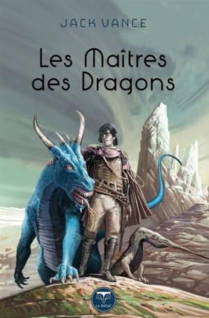 Les maîtres des dragons : romans