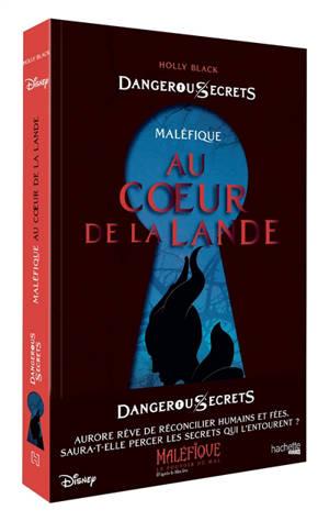 Disney dangerous secrets. Volume 2, Maléfique : au coeur de la lande